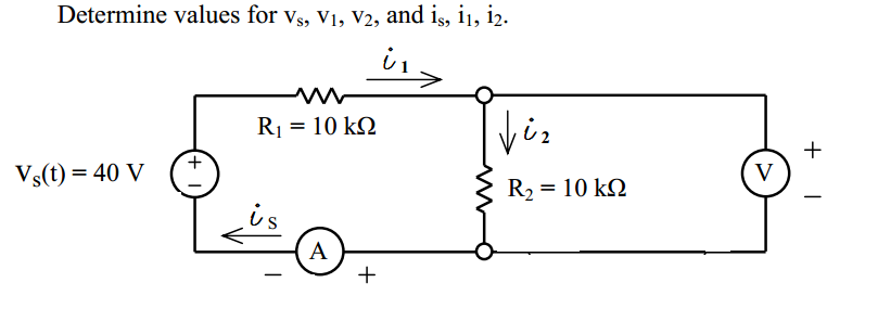 Determine values for VS, V1, V2, and is, i1, i2.