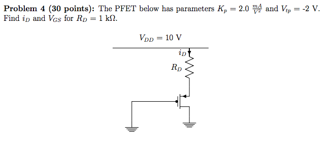 The PFET below has parameters Kp = 2.0 mA/V2 and V