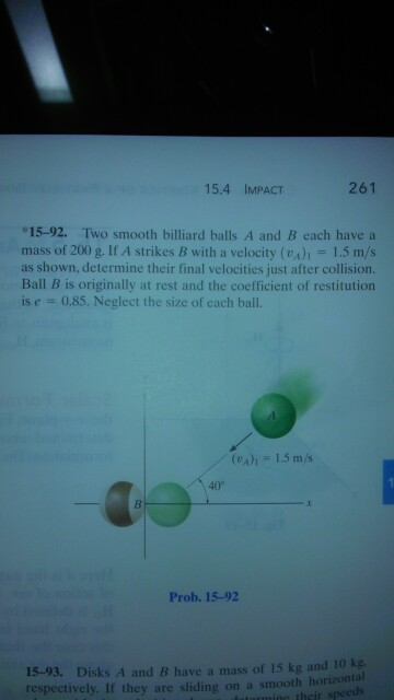 Two smooth billiard balls A and B each have a mass