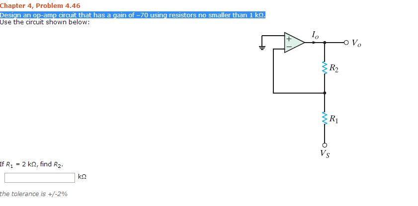 Design an op-amp circuit that has a gain of -70 us