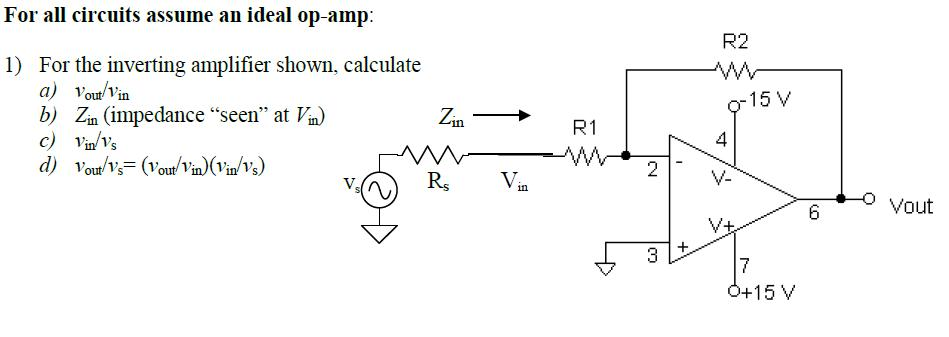 For all circuits assume an ideal op-amp: For the
