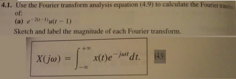Use the Fourier transform analysis equation (4.9)