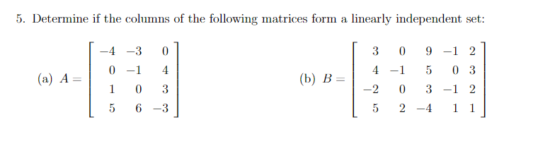 Determine If The Columns Of The Following Matrices... | Chegg.com