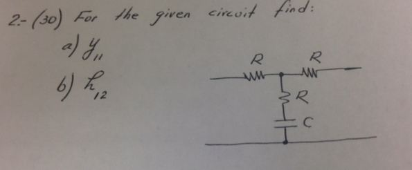 For the given circuit find : y11 h12