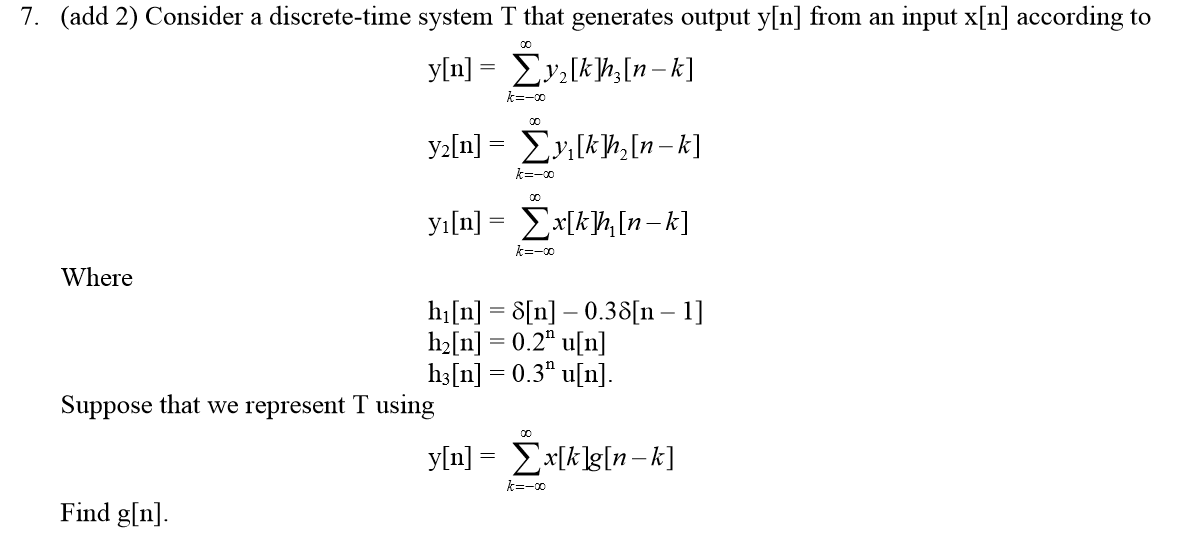 Consider a discrete-time system T that generates o
