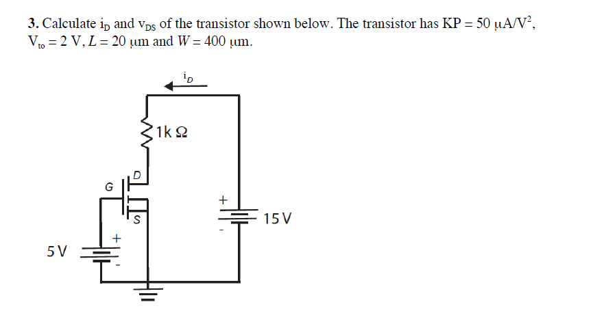 Calculate iD and vDS of the transistor shown below