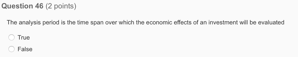 Question: The analysis period is the time span over which the economic effects of an investment will be eva...