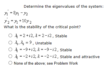 Determine the eigenvalues of the system: y'1 = 8y1