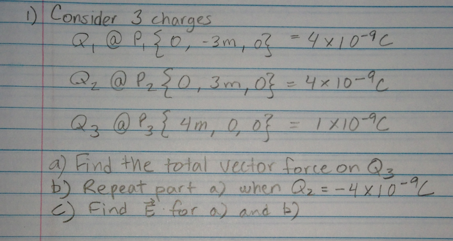 Consider 3 charges Q1 @ P1 {0, -3m, 0} = 4 times