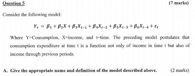 Question: B. Would You Expect Multicollinerarity In Such Model? Give Reason  To Support Your Answer. C. If C.