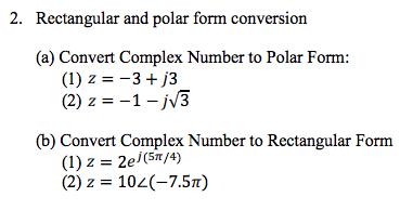 Rectangular And Polar Form Conversion Convert Comp... | Chegg.com