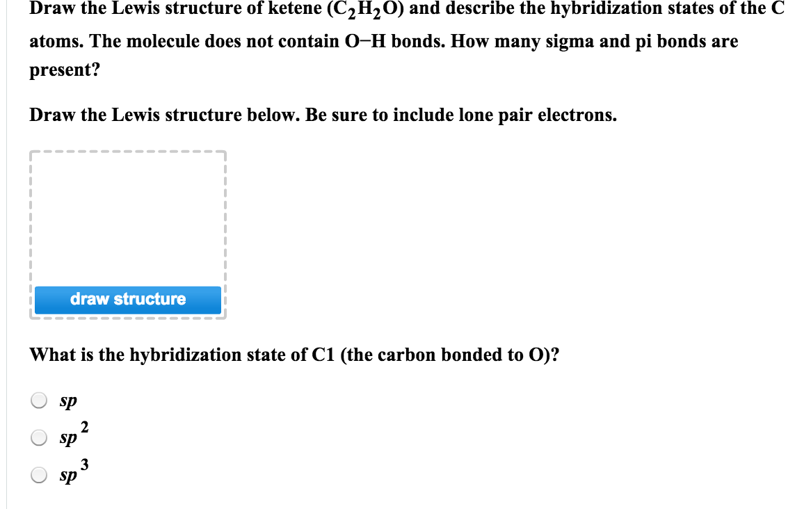 Draw The Lewis Structure Of Ketene (c_2h_20) And D