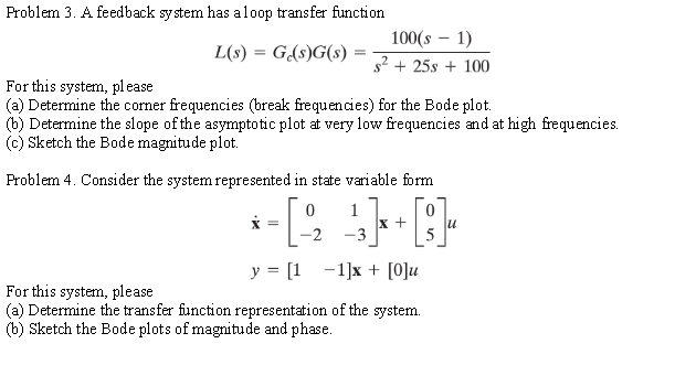 A feedback system has a loop transfer function L(s