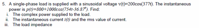 A single-phase load is supplied with a sinusoidal