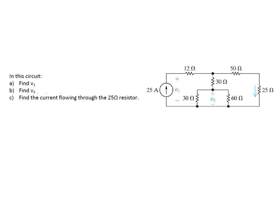 In this circuit: Find V1 Find v2 Find the curre