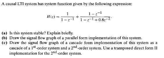 A causal LTI system has system function given by t
