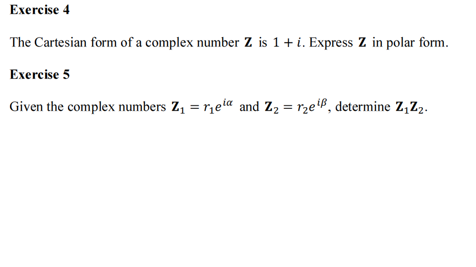 The Cartesian form of a complex number Z is 1 + i.