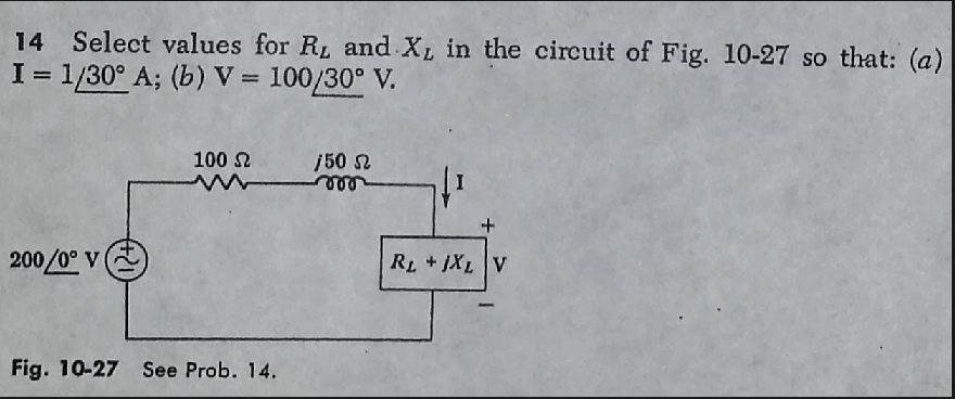 Select values for RL and XL in the circuit of Fig.