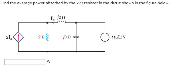 Find the average power absorbed by the 2-Ohm resis