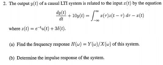 The output y(t) of a causal LTI system is related