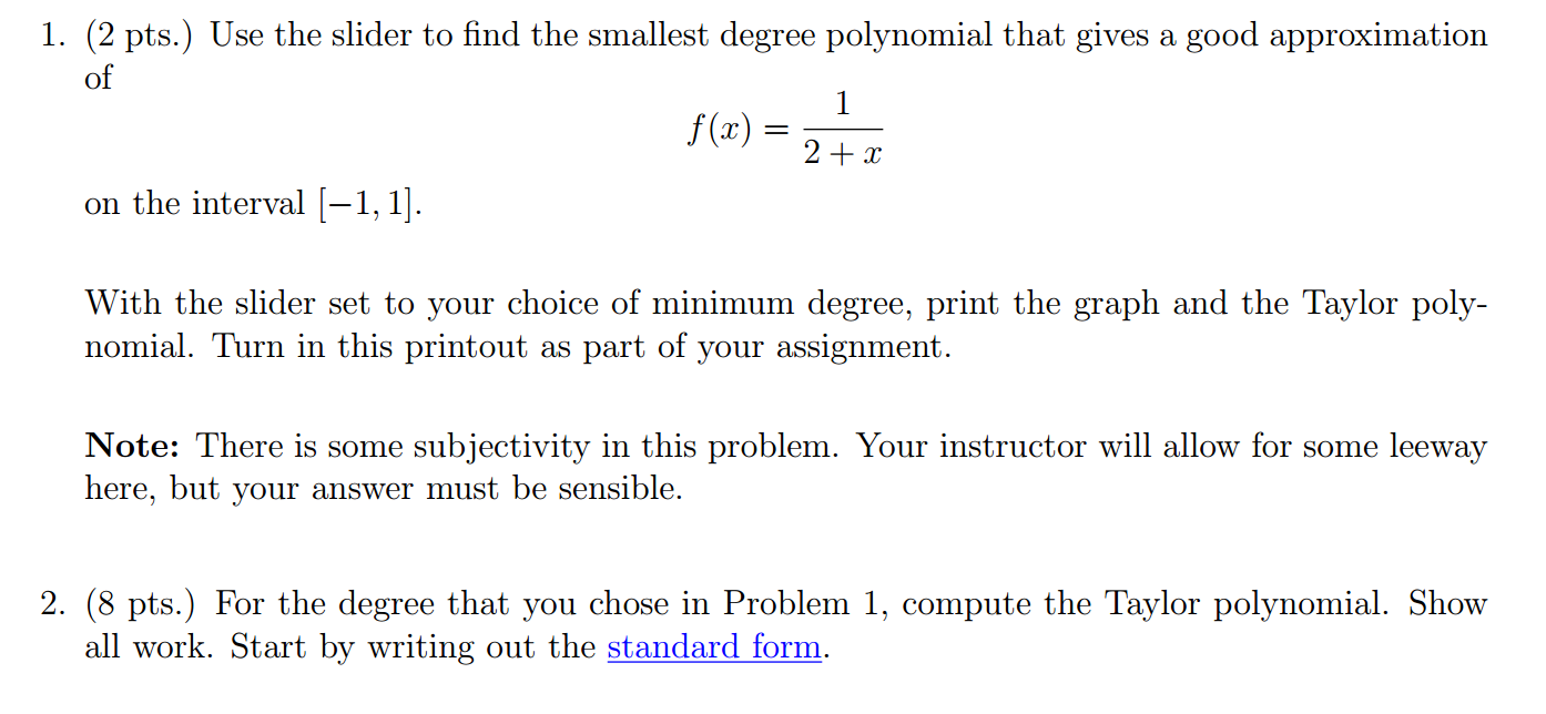 Use the slider to find the smallest degree polynom chegg question use the slider to find the smallest degree polynomial that gives a good approximation of fx 1 falaconquin