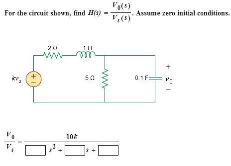 For the Circuit shown, find H(s) = V0(s)/Vs(s). As
