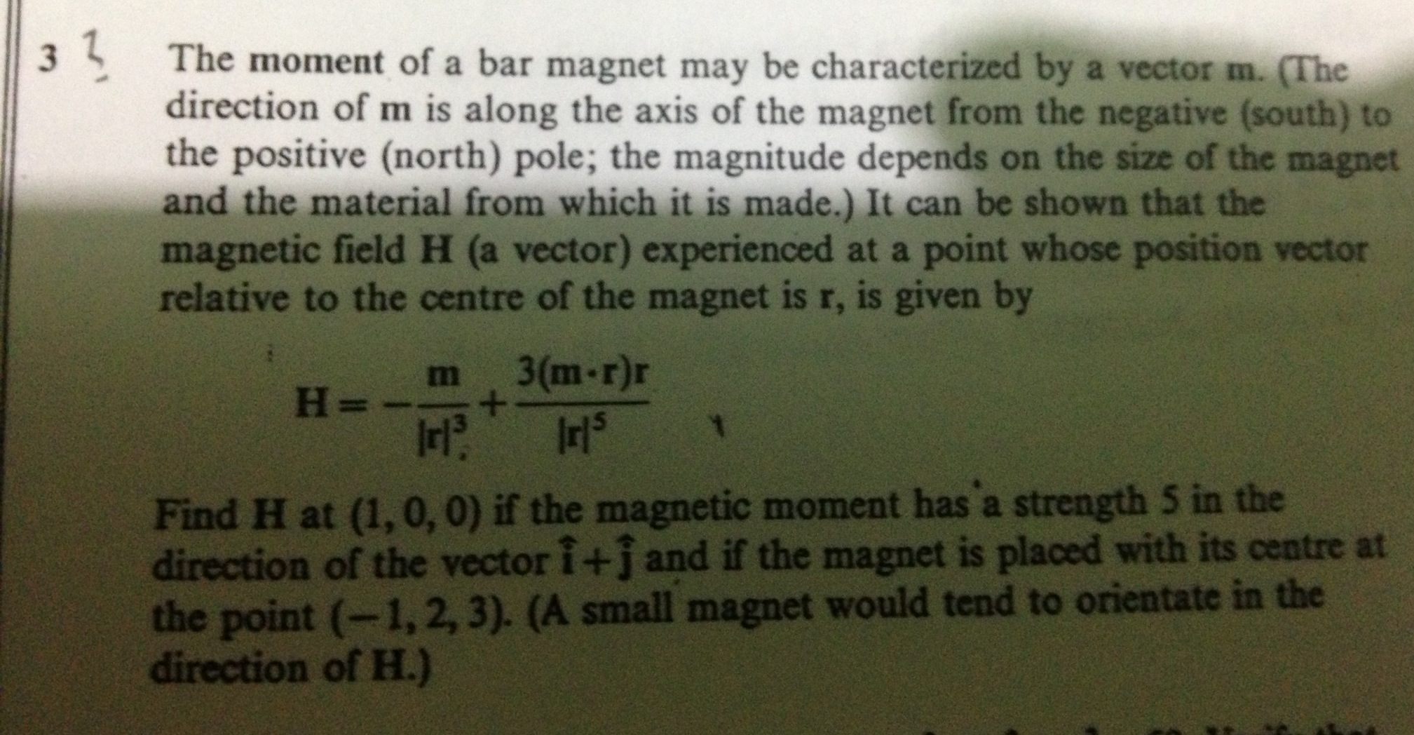The moment of a bar magnet may be characterized by