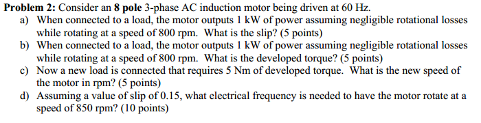 Consider an 8 pole 3-phase AC induction motor bein