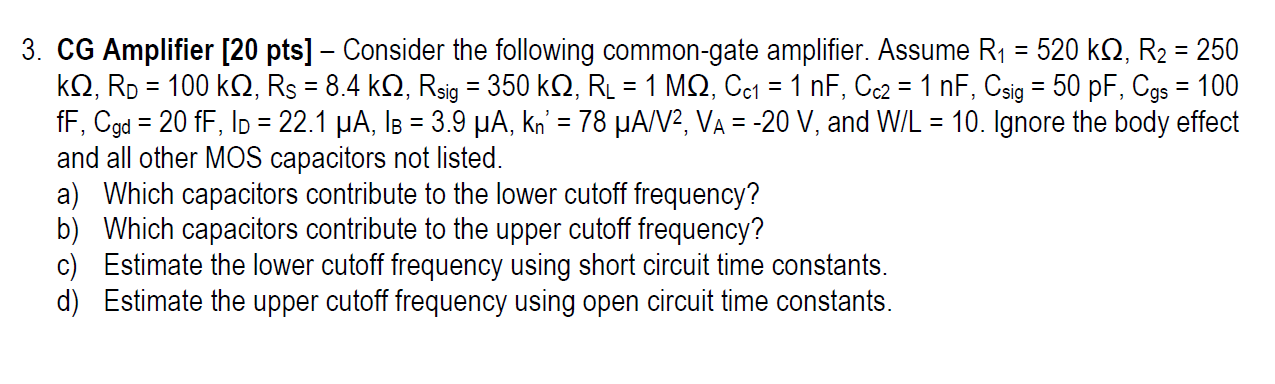 Consider the following common-gate amplifier. Assu