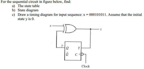 For the sequential circuit in figure below, find: