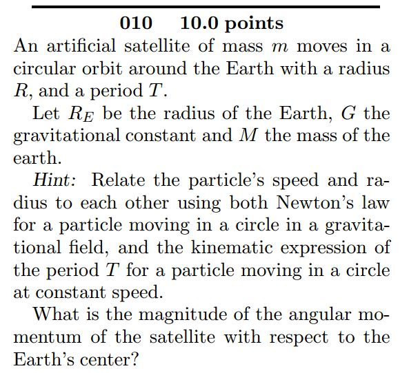 An artificial satellite of mass m moves in a circu
