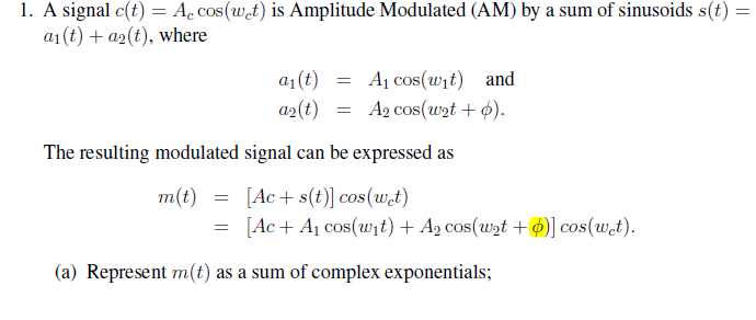 A signal c(t) = Accos(wct) is Amplitude Modulated