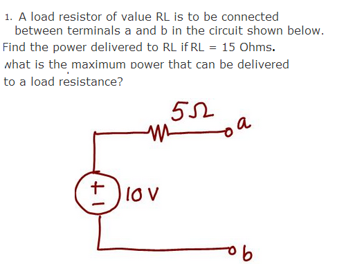 A load resistor of value RL is to be connected bet