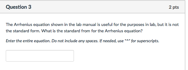 Solved The Arrhenius Equation Shown In The Lab Manual Is