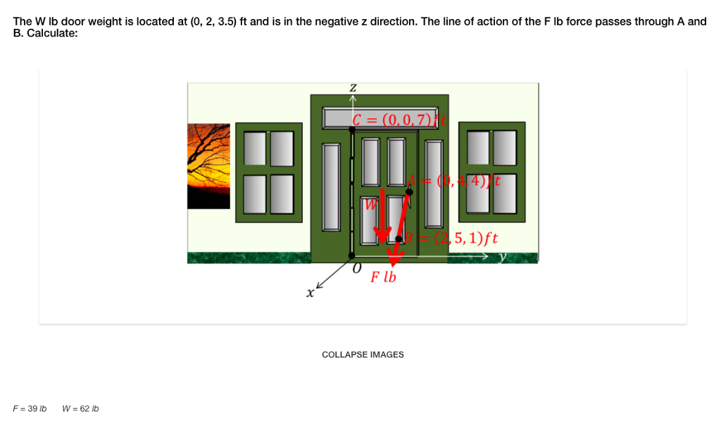 Question The W lb door weight is located at (0 2 3.5) ft and is in the negative z direction. The line of.  sc 1 st  Chegg & Solved: The W Lb Door Weight Is Located At (0 2 3.5) Ft ...