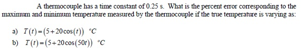 A thermocouple has a time constant of 0.25 s. What
