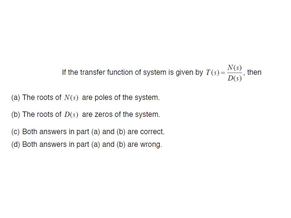 If the transfer function of system is given by T(s