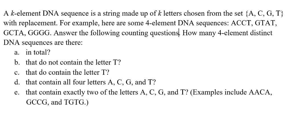 Solved: A K-element DNA Sequence Is A String Made Up Of K ...