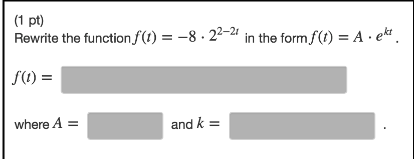 Rewrite The Function F(t) = -8 Middot 2^2-2t In Th... | Chegg.com