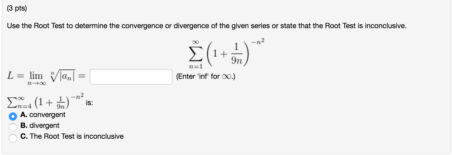 Solved: Use The Squareroot Test To Determine The Convergen ...