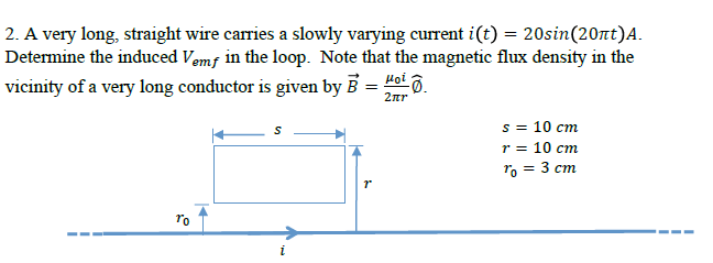 A very long, straight wire carries a slowly varyin