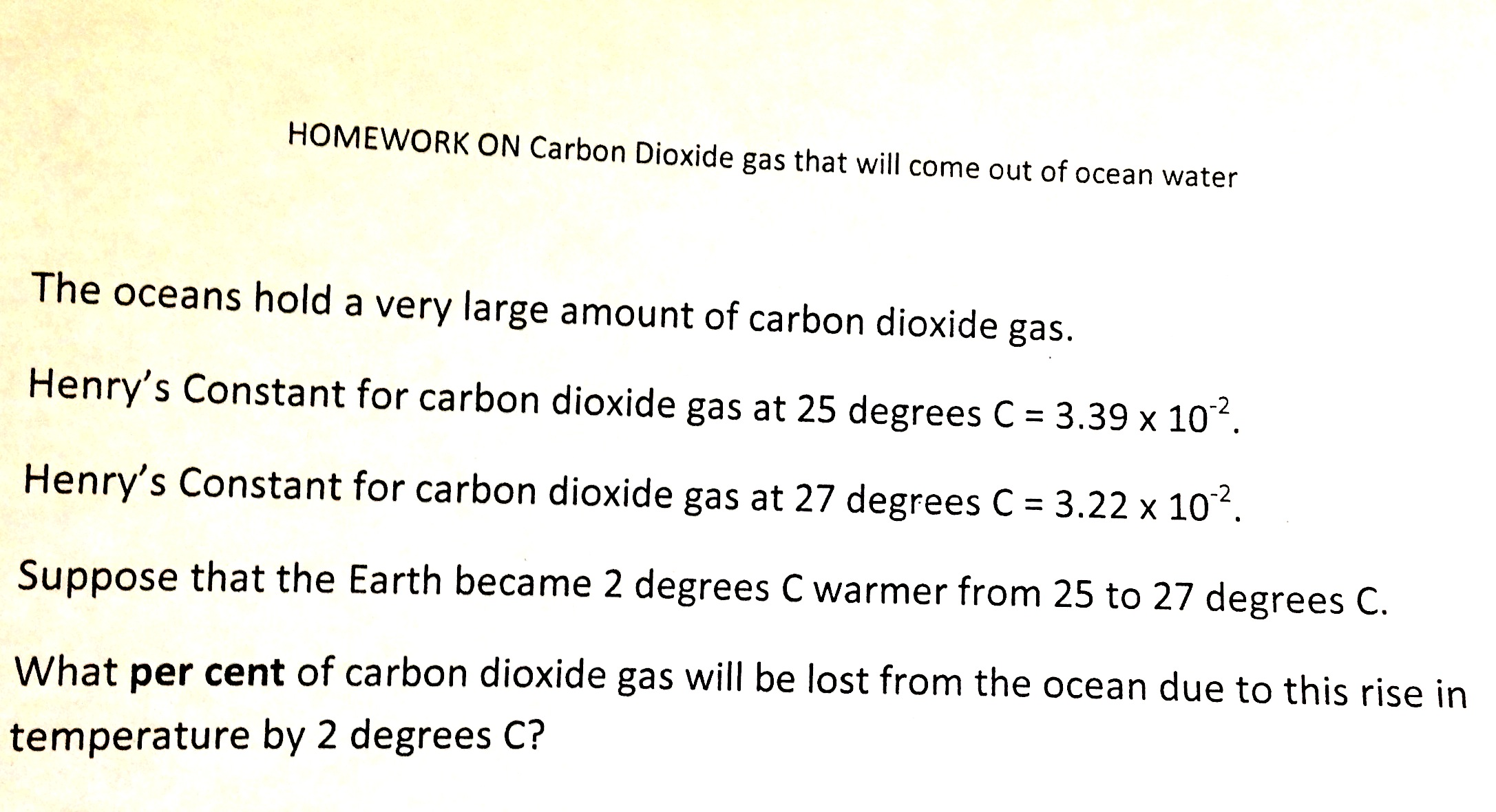 HOMEWORK ON Carbon Dioxide gas that will come out
