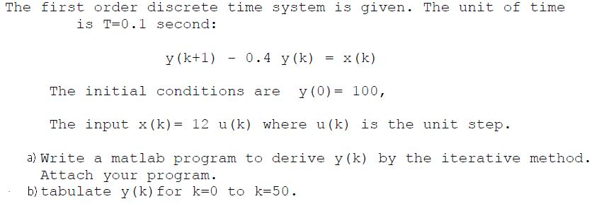 The first order discrete time system is given. The