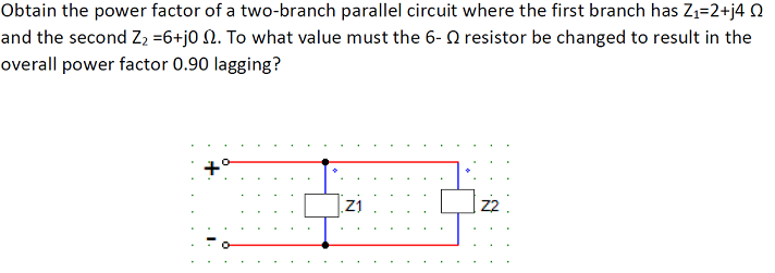 Obtain the power factor of a two-branch parallel c