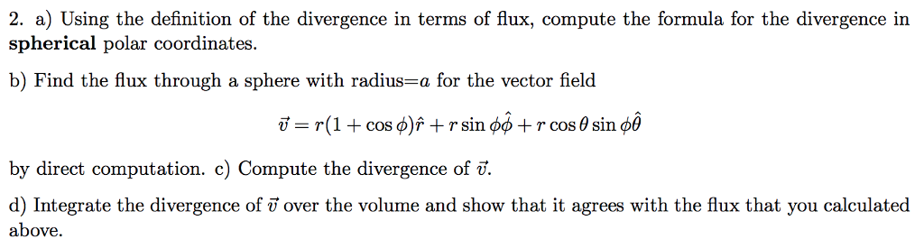 2. A) Using The Definition Of The Divergence In Terms Of Flux, Compute
