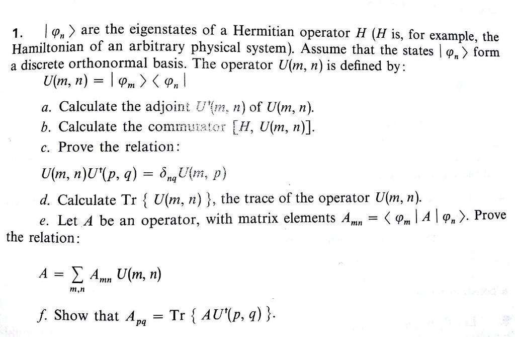 phi _n > Are The Eigenstates Of A Hermitian Opera... | Chegg.com