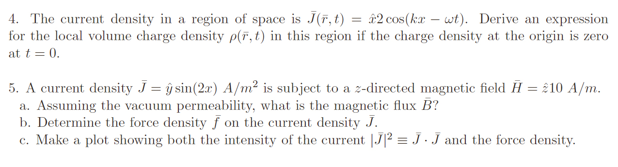 The current density in a region of space is ( ,t