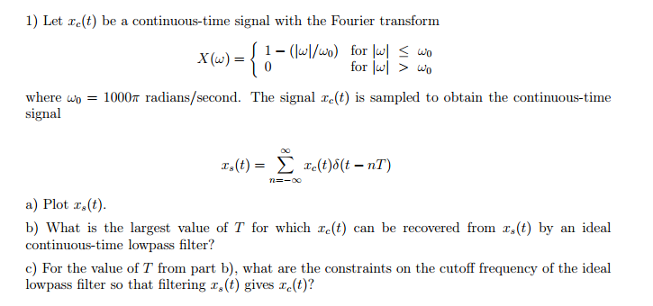 Let xc(t) be a continuous-time signal with the Fou