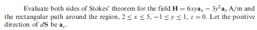 Evaluate both sides of Stokes' theorem for the fie