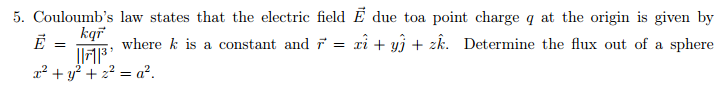 Couloumb's law states that the electric field due